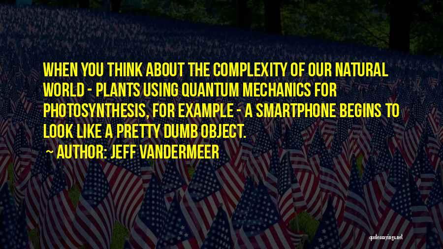 Jeff VanderMeer Quotes 775427