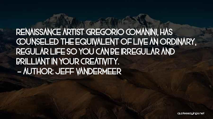 Jeff VanderMeer Quotes 885790