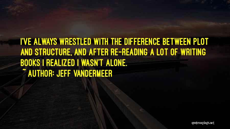 Jeff VanderMeer Quotes 962129