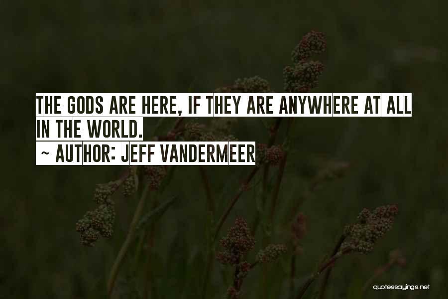 Jeff VanderMeer Quotes 986136