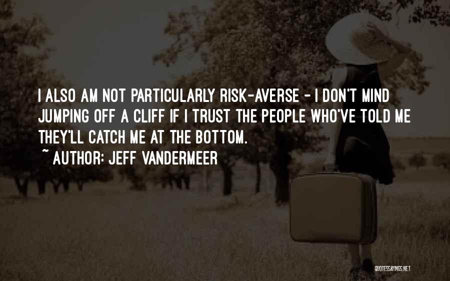 Jeff VanderMeer Quotes 99088