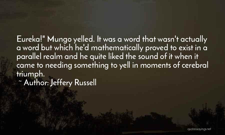Jeffery Russell Quotes 1762366