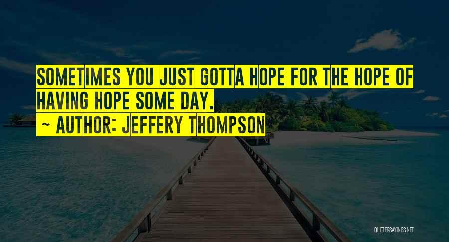 Jeffery Thompson Quotes 290672