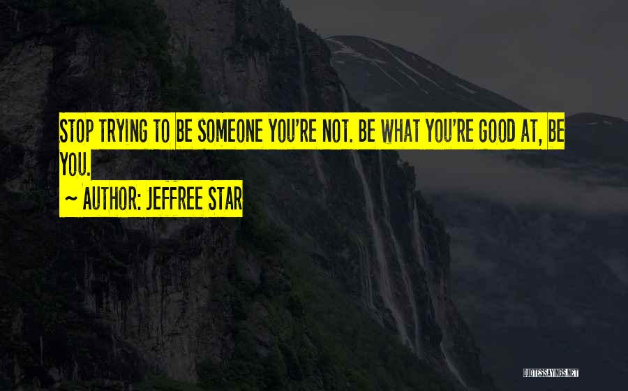 Jeffree Star Quotes 862811