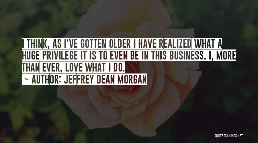Jeffrey Dean Morgan Quotes 1108462