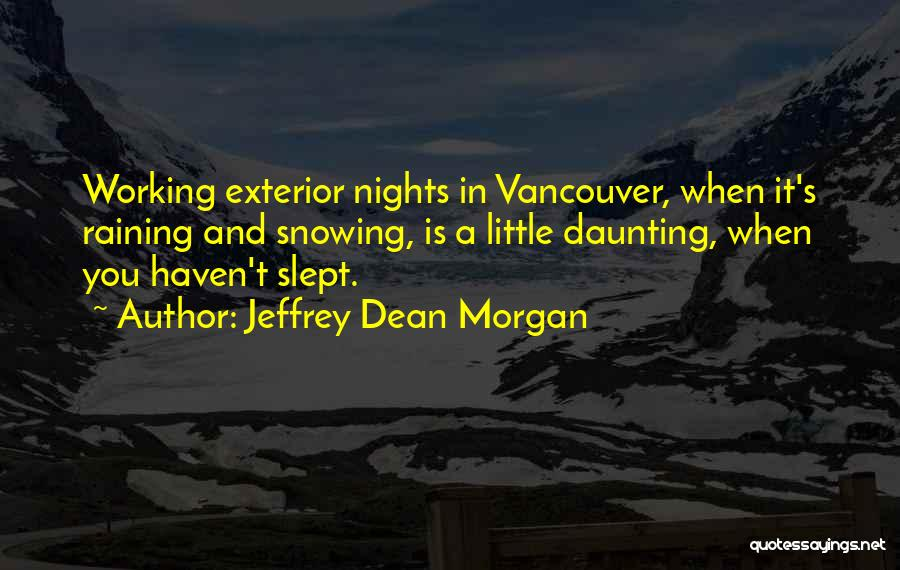 Jeffrey Dean Morgan Quotes 1183415