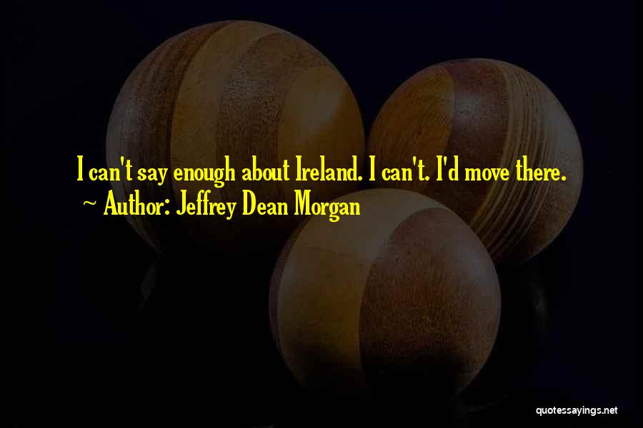 Jeffrey Dean Morgan Quotes 1211615