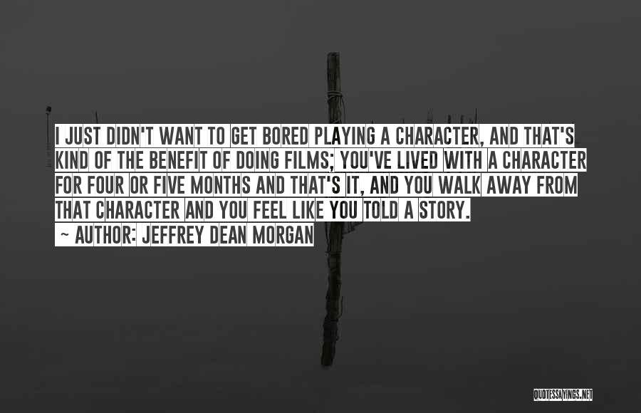 Jeffrey Dean Morgan Quotes 1924192