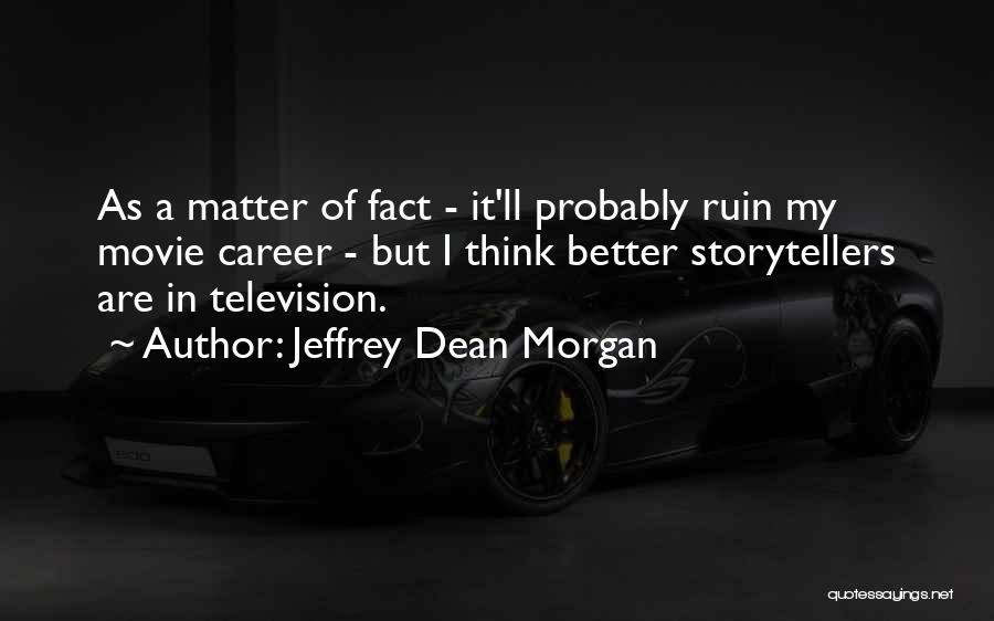 Jeffrey Dean Morgan Quotes 1962262