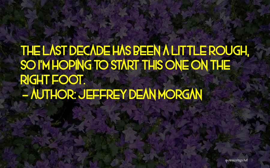 Jeffrey Dean Morgan Quotes 2246363