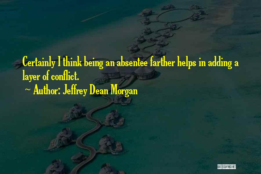 Jeffrey Dean Morgan Quotes 877329