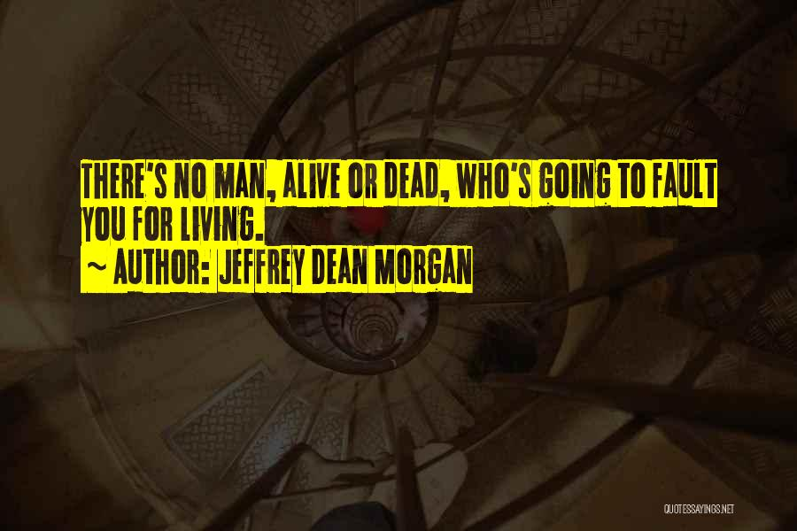 Jeffrey Dean Morgan Quotes 992807