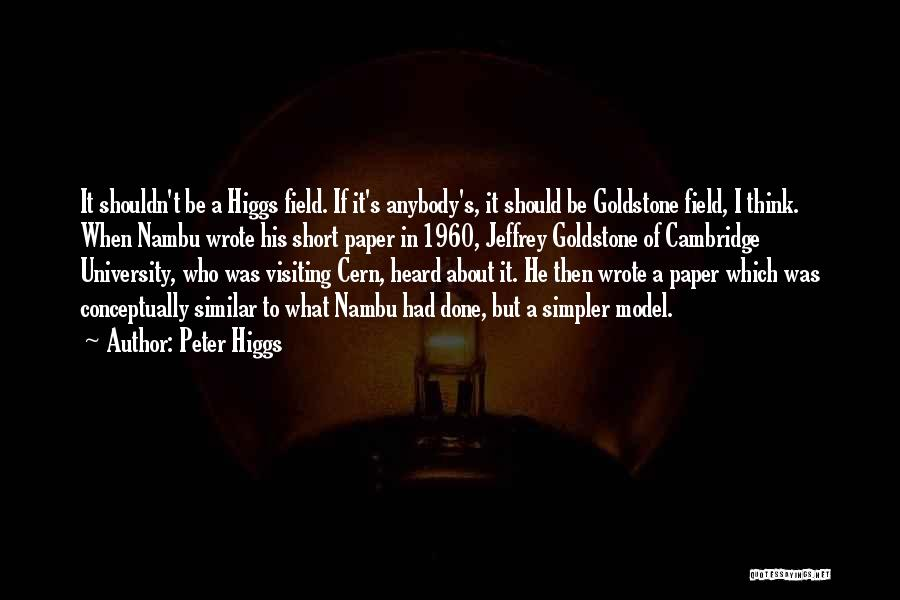 Jeffrey Goldstone Quotes By Peter Higgs