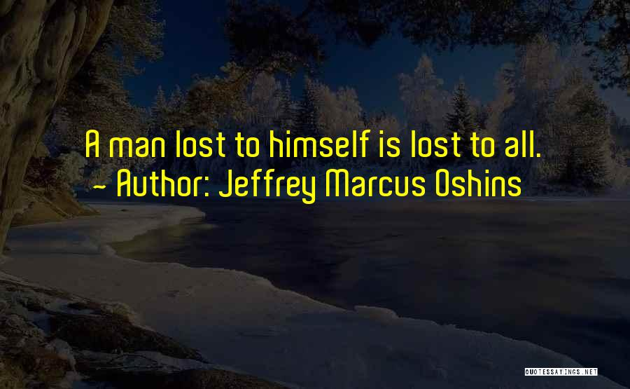 Jeffrey Marcus Oshins Quotes 748629