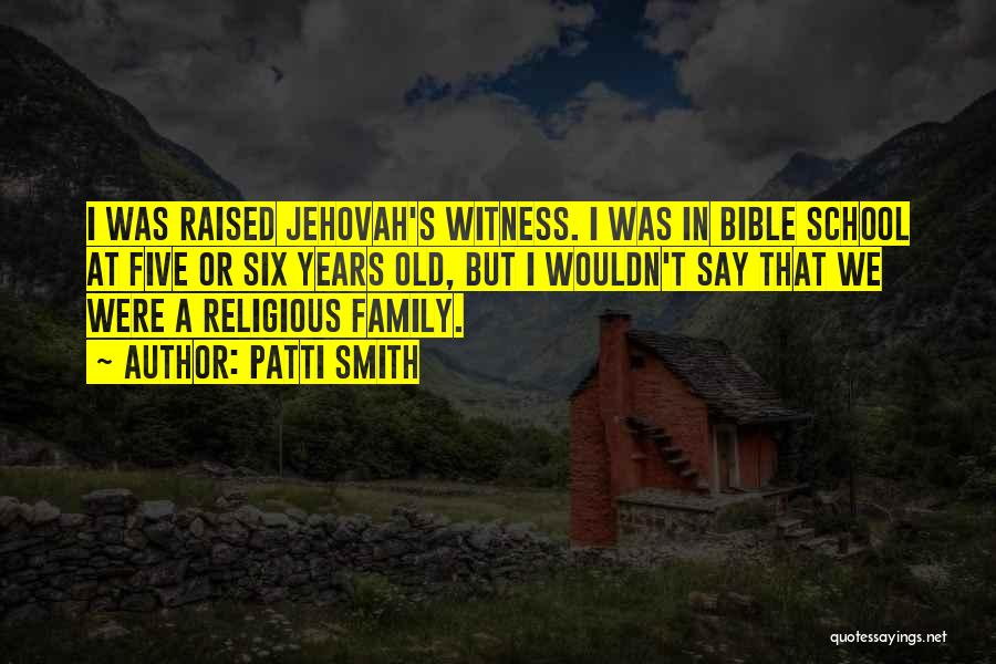 Jehovah Witness Bible Quotes By Patti Smith