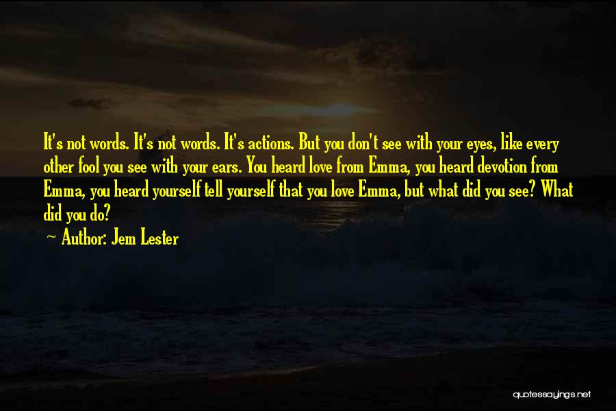 Jem Lester Quotes 2171672