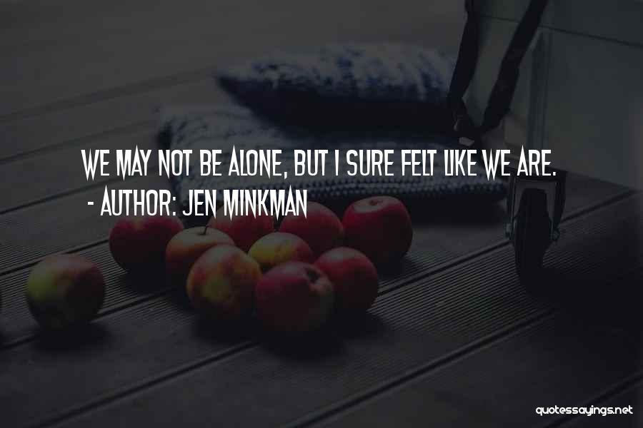 Jen Minkman Quotes 307374