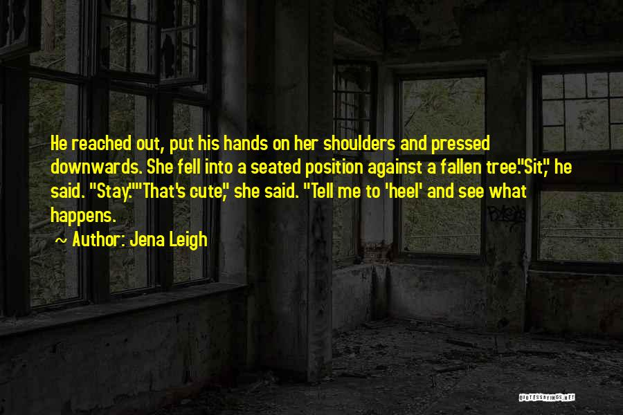 Jena Leigh Quotes 1664054