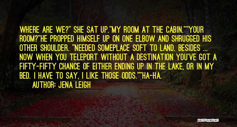 Jena Leigh Quotes 466442