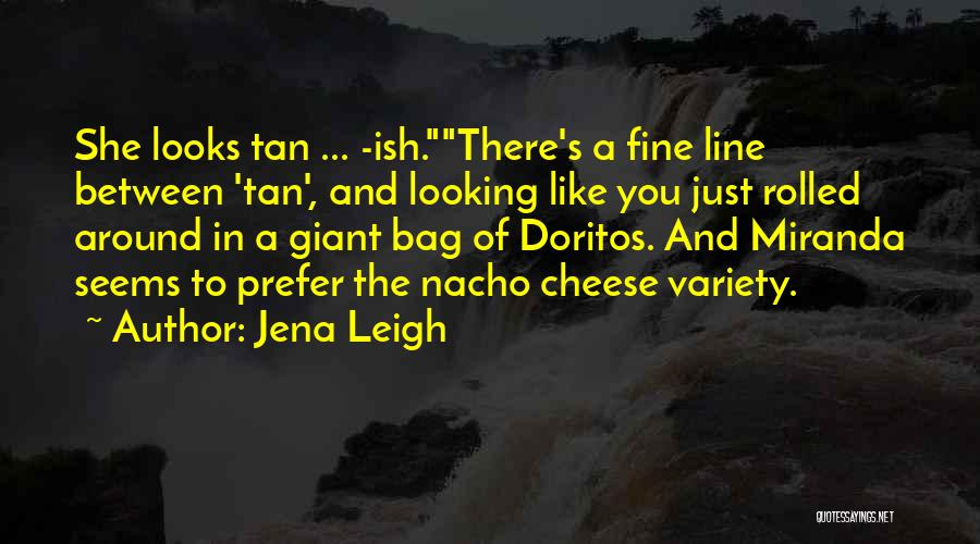 Jena Leigh Quotes 853730