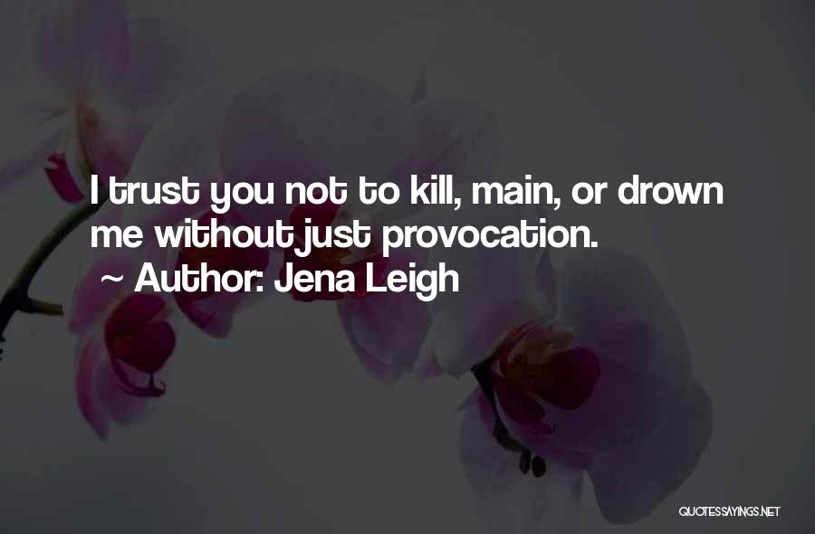 Jena Leigh Quotes 911015
