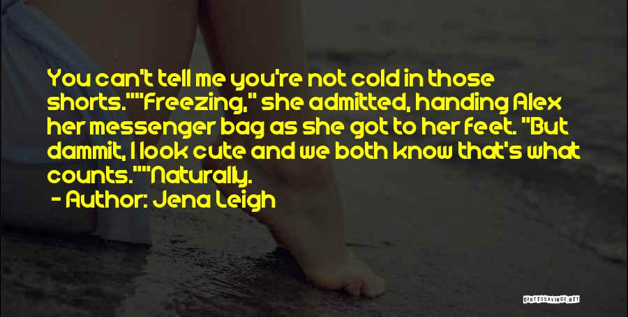 Jena Leigh Quotes 963512