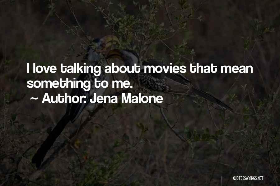 Jena Malone Quotes 1598152