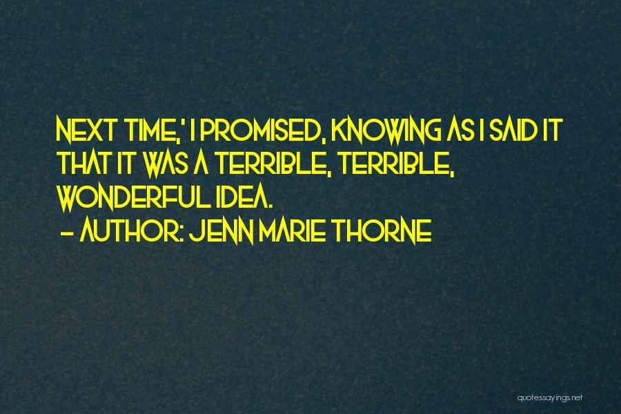 Jenn Marie Thorne Quotes 120973
