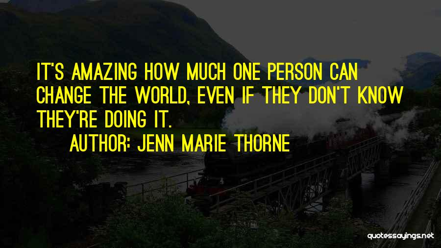 Jenn Marie Thorne Quotes 2146337