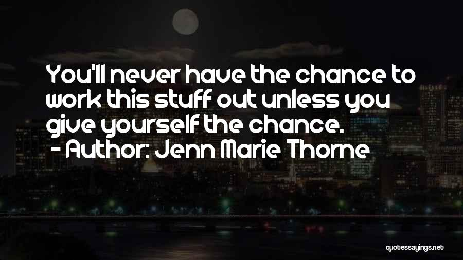 Jenn Marie Thorne Quotes 486268