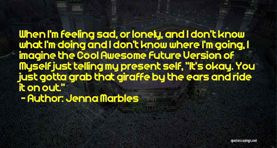 Jenna Marbles Quotes 1592278