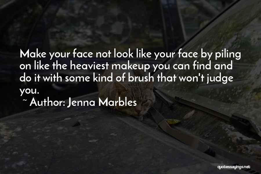 Jenna Marbles Quotes 2166773