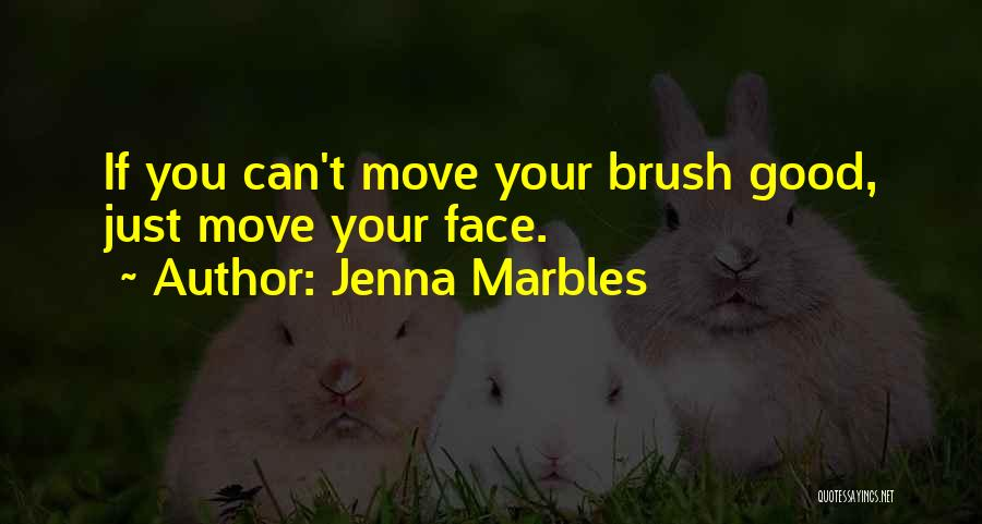 Jenna Marbles Quotes 767870