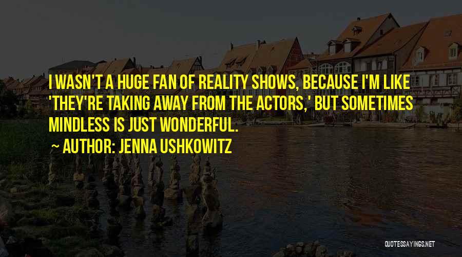 Jenna Ushkowitz Quotes 1480173
