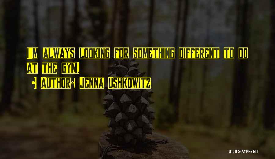 Jenna Ushkowitz Quotes 151417
