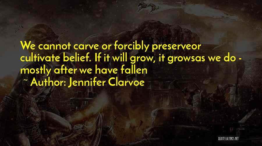 Jennifer Clarvoe Quotes 2255898