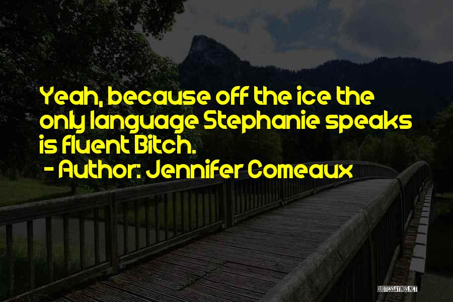 Jennifer Comeaux Quotes 1397384