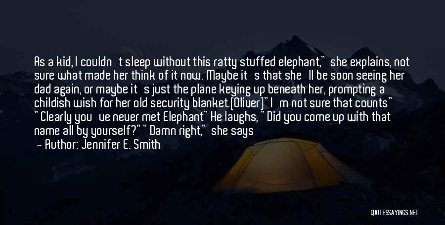 Jennifer E. Smith Quotes 369480