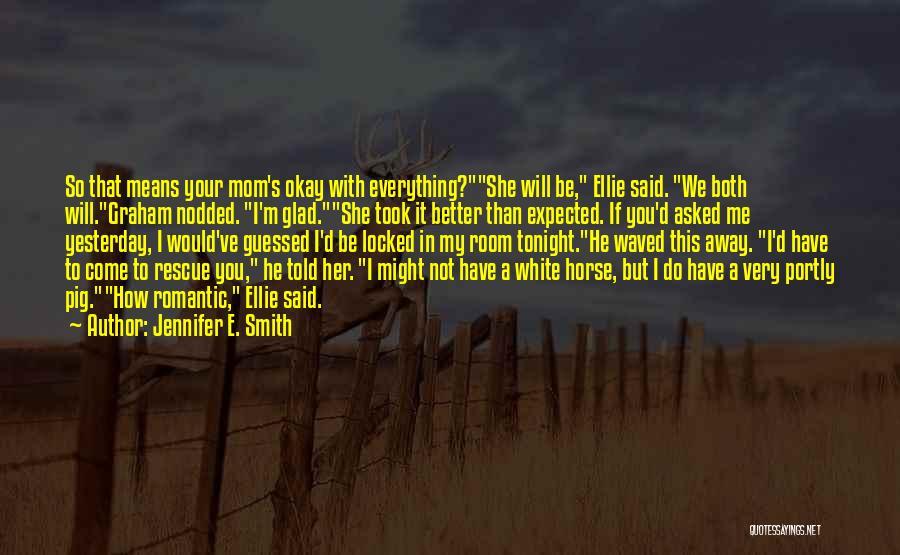 Jennifer E. Smith Quotes 389797
