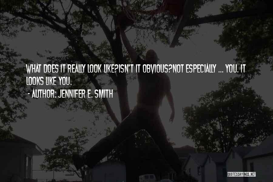 Jennifer E. Smith Quotes 670050