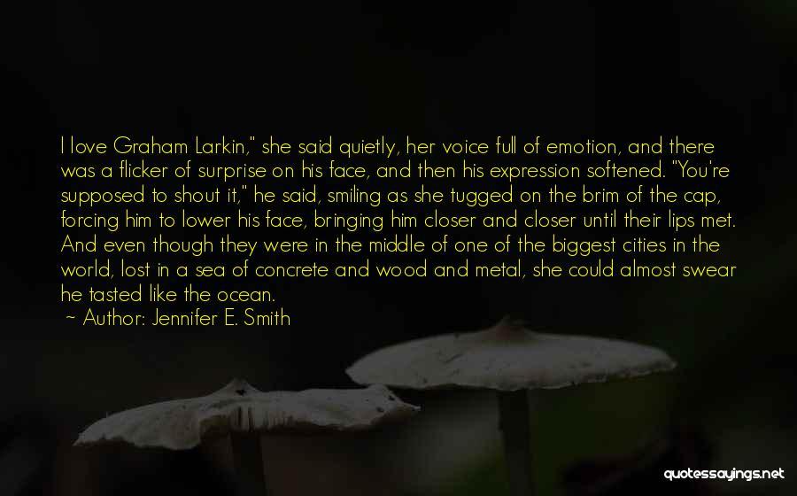 Jennifer E. Smith Quotes 742521