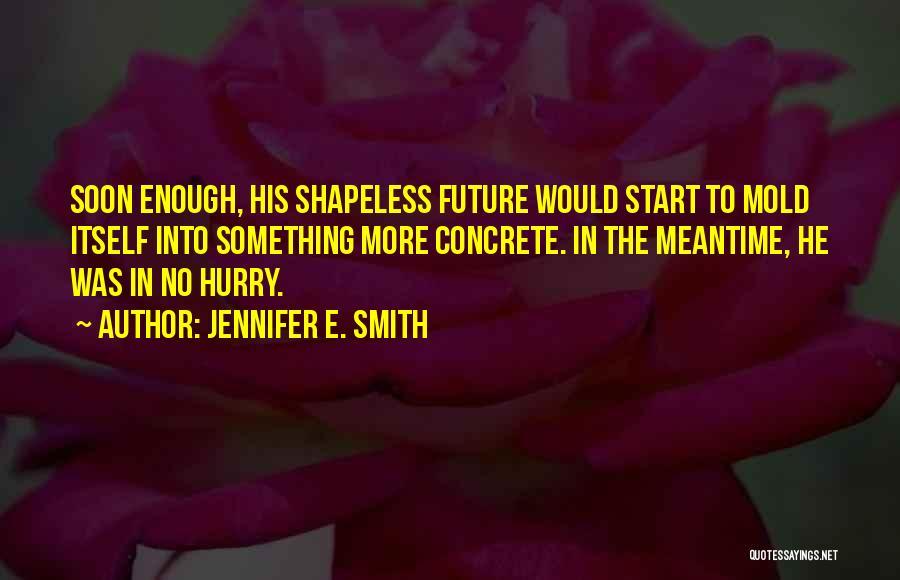 Jennifer E. Smith Quotes 777403