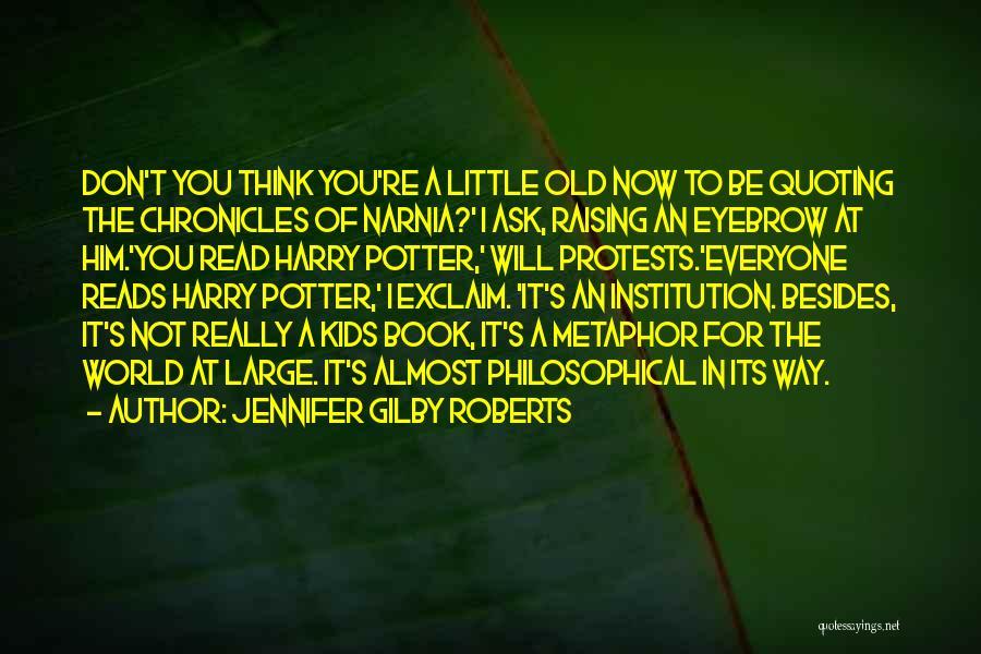 Jennifer Gilby Roberts Quotes 132697