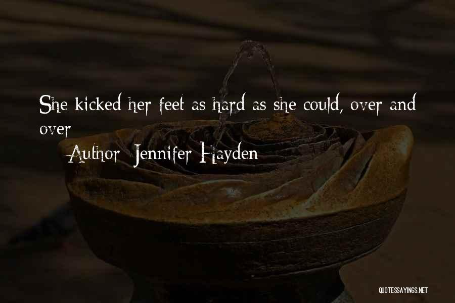 Jennifer Hayden Quotes 1275057
