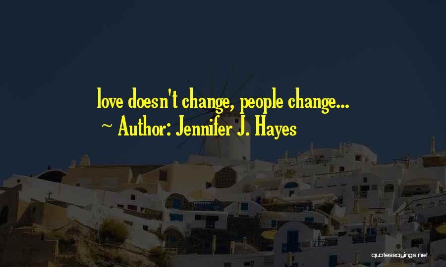 Jennifer J. Hayes Quotes 685914