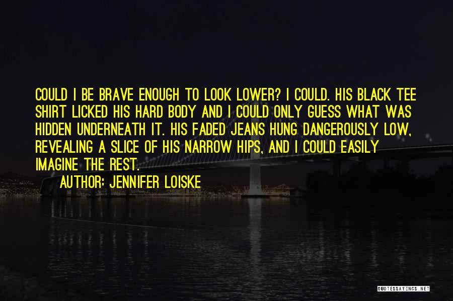 Jennifer Loiske Quotes 1898411