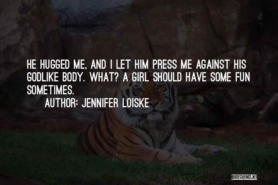 Jennifer Loiske Quotes 2198864