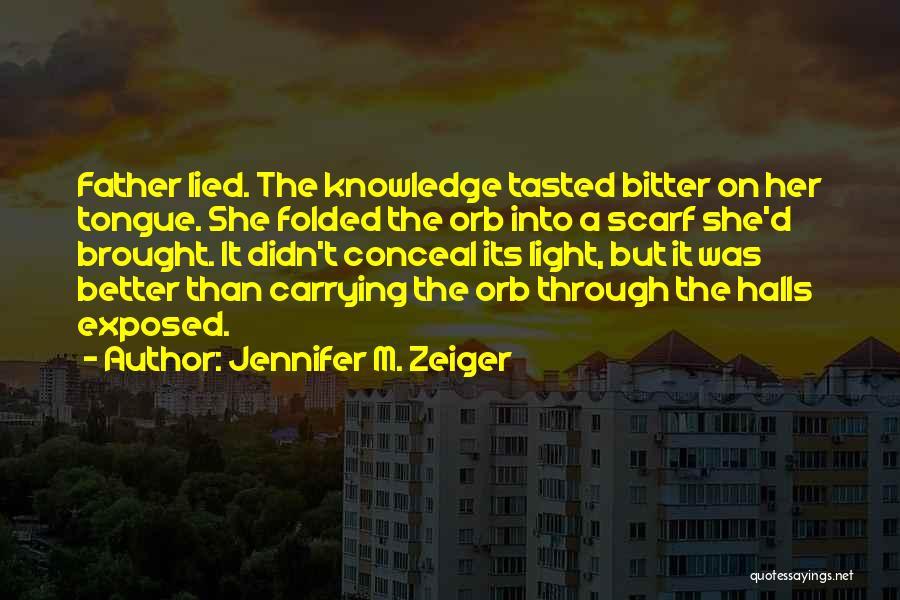 Jennifer M. Zeiger Quotes 1428468