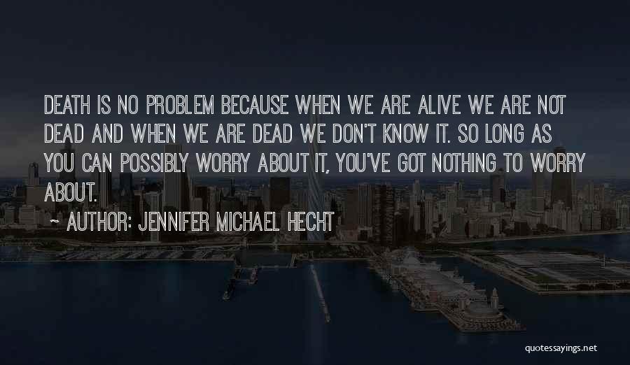 Jennifer Michael Hecht Quotes 1042632
