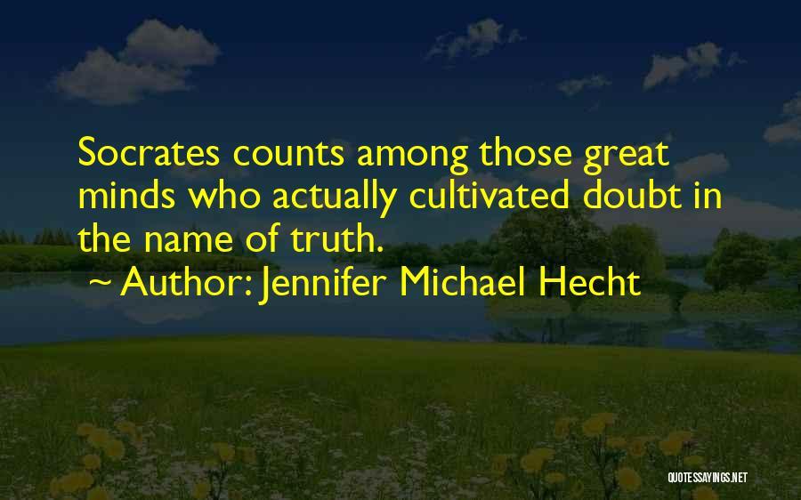 Jennifer Michael Hecht Quotes 1197719